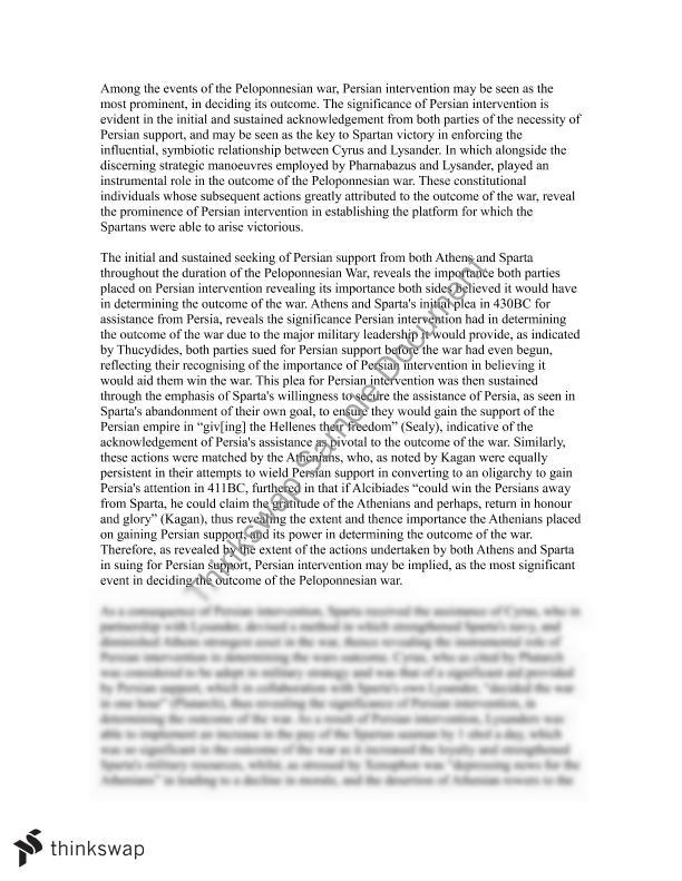 causes of the peloponnesian war essays The peloponnesian war the ancient roman army embodied a near-compulsive military precision for this reason, the development of events and strategies during the peloponnesian war and the second punic war were stunning departures from the established battle routines of the time and of the imperial powerhouse of rome herself.