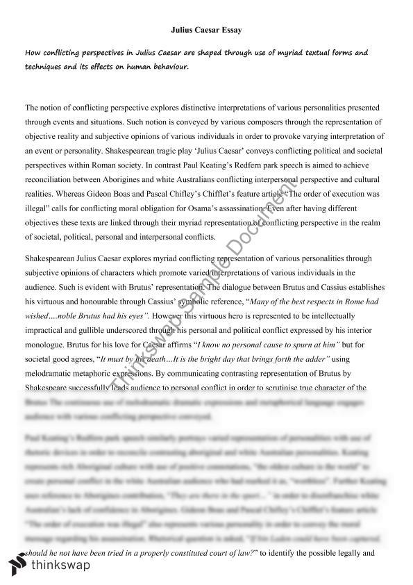 julius caeser conflicting perspectives related text This notion of conflicting perspectives is powerfully expressed through various textural forms, as shown through william shakespeare's 1399 dramatic text, julius caesar, mark haddon's 2003 novel, the curious incident of the dog in the night-time, and sylvia plath's 1966 poem morning song.