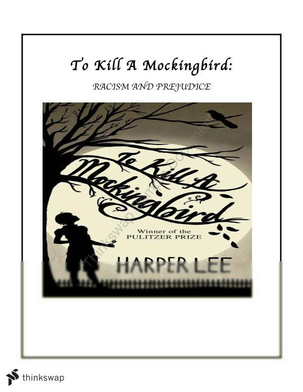 racism prejudice and courage in to kill a mockingbird by harper lee